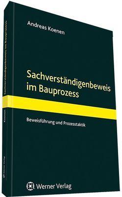 Der Sachverständigenbeweis im Bauprozess von Koenen,  Andreas