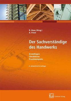 Der Sachverständige im Handwerk von Frost,  Andreas, Haas,  Reinhold