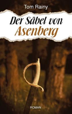 Der Säbel von Asenberg von Rainy,  Tom
