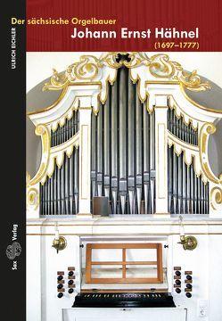 Der sächsische Orgelbauer Johann Ernst Hähnel von Eichler,  Ulrich