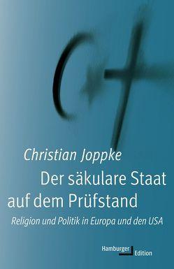 Der säkulare Staat auf dem Prüfstand von Gockel,  Gabriele, Joppke,  Christian, Schuhmacher,  Sonja