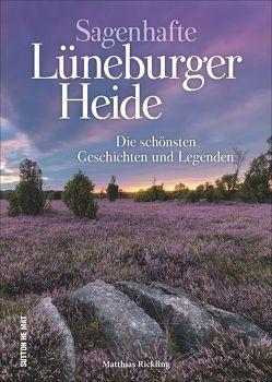 Sagenhafte Lüneburger Heide von Rickling,  Matthias