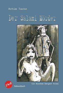 Der Salamimörder von Tacke,  Achim