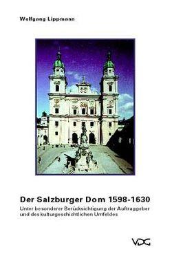 Der Salzburger Dom 1598-1630 von Lippmann,  Wolfgang