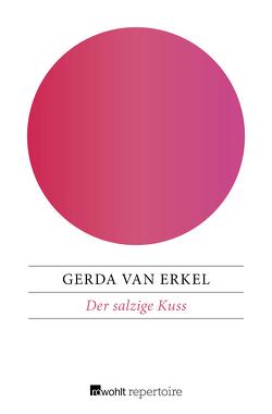 Der salzige Kuss von Erkel,  Gerda van, Pressler,  Mirjam