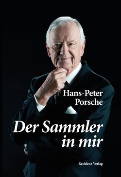 Der Sammler in mir von Deisenberger,  Markus, Porsche,  Hans-Peter