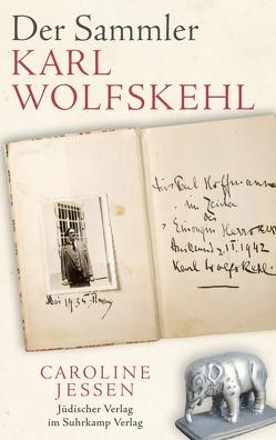 Der Sammler Karl Wolfskehl von Jessen,  Caroline