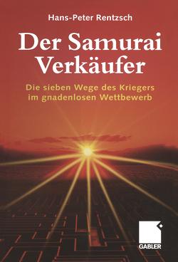 Der Samurai-Verkäufer von Rentzsch,  Hans-Peter