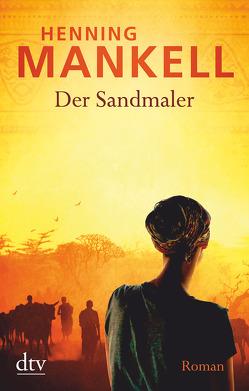 Der Sandmaler von Mankell,  Henning, Reichel,  Verena