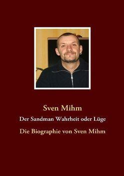 Der Sandman Wahrheit oder Lüge von Mihm,  Sven
