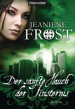 Der sanfte Hauch der Finsternis von Frost,  Jeaniene, Müller,  Sandra