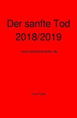 Der sanfte Tod 2018/2019 von Puppe,  Peter