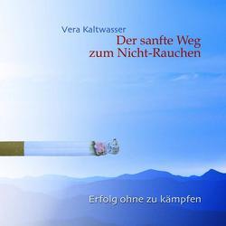 Der sanfte Weg zum Nicht-Rauchen von Kaltwasser,  Vera