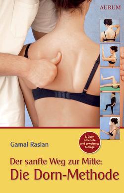 Der sanfte Weg zur Mitte: Die Dorn-Methode von Raslan,  Gamal