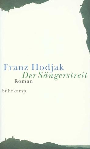 Der Sängerstreit von Hodjak,  Franz