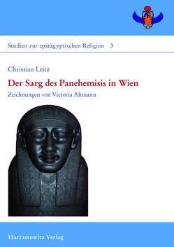 Der Sarg des Panehemisis in Wien von Altmann,  Victoria, Leitz,  Christian