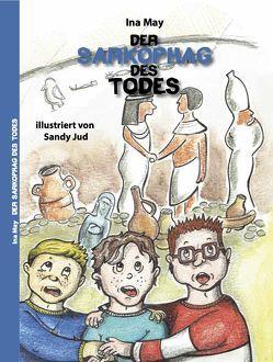 Der Sarkophag des Todes von Jud,  Sandy, May,  Ina