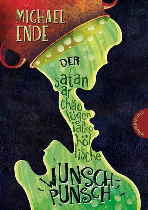 Der satanarchäolügenialkohöllische Wunschpunsch von Ende,  Michael, Kehn,  Regina