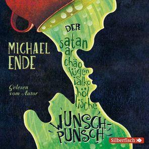Der satanarchäolügenialkohöllische Wunschpunsch – Die Autorenlesung von Ende,  Michael