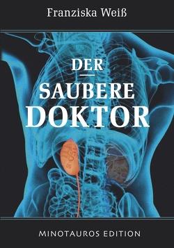 Der saubere Doktor von Weiss,  Franziska
