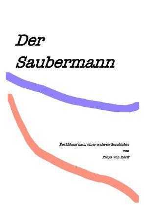 Der Saubermann von von Korff,  Freya