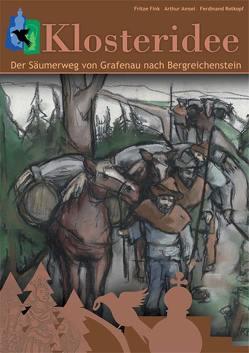 Der Säumerweg von Grafenau nach Bergreichenstein