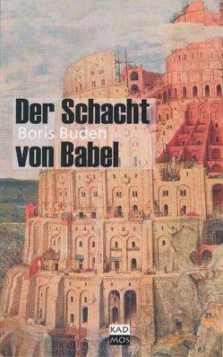 Der Schacht von Babel von Buden,  Boris