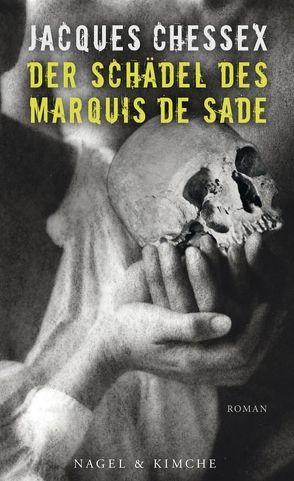 Der Schädel des Marquis de Sade von Chessex,  Jacques, Zweifel,  Stefan