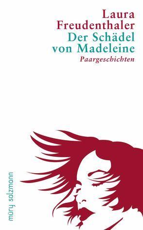 Der Schädel von Madeleine von Freudenthaler,  Laura