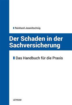 Der Schaden in der Sachversicherung von Jesenitschnig,  Reinhard