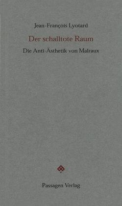 Der schalltote Raum von Engelmann,  Peter, Lyotard,  Jean F, Voullié,  Ronald