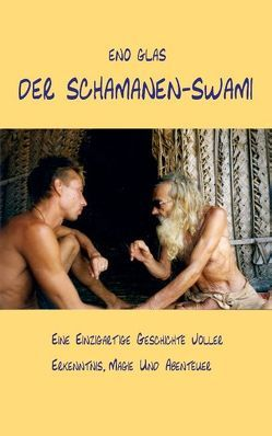 Der Schamanen-Swami von Glas,  Eno