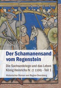 Der Schamanensand vom Regenstein von Oversberg,  Regina
