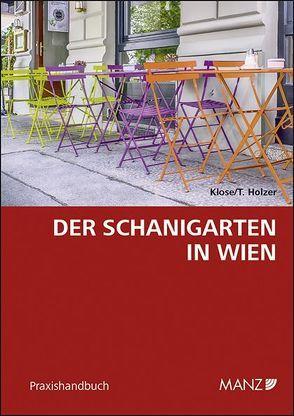 Der Schanigarten in Wien von Holzer,  Thorsten, Klose,  Dietmar