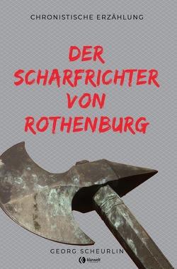 Der Scharfrichter von Rothenburg von Scheurlin,  Georg