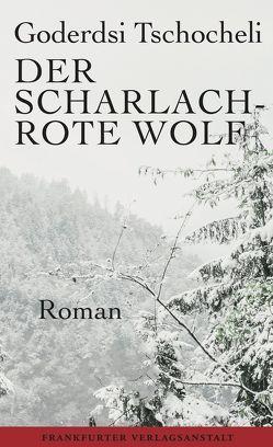 Der scharlachrote Wolf von Kamarauli,  Anastasia, Tschocheli,  Goderdsi
