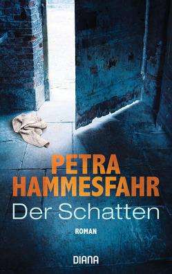 Der Schatten von Fischer,  Cathérine, Hammesfahr,  Petra