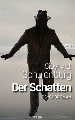 Der Schatten von Schön,  Nina Tamara, Schulenburg,  Sibyl von der