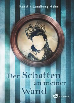 Der Schatten an meiner Wand von Haefs,  Gabriele, Lundberg Hahn,  Kerstin