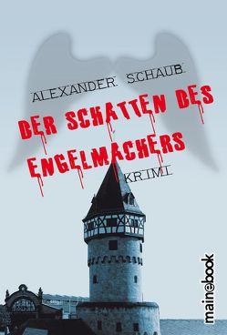 Der Schatten des Engelmachers von Schaub,  Alexander