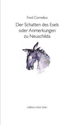Der Schatten des Esels oder Anmerkungen zu Neuschilda von Cornelius,  Fred, Schmidt,  Gunter