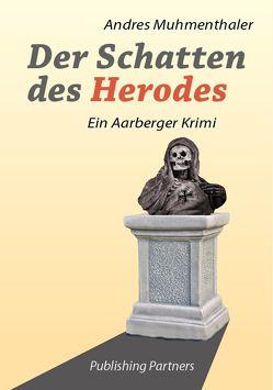 Der Schatten des Herodes von Muhmenthaler,  Andres