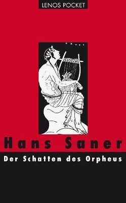 Der Schatten des Orpheus von Saner,  Hans