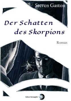 Der Schatten des Skorpions von Drexler,  Nadine, Gaston,  Steven