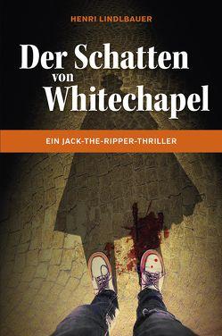 Der Schatten von Whitechapel von Lindlbauer,  Henri