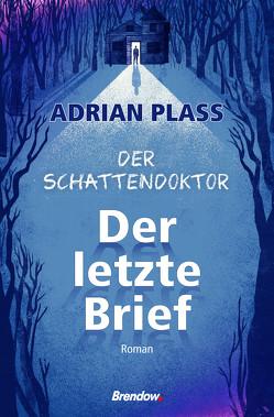 Der Schattendoktor (1): Der letzte Brief von Plass,  Adrian, Rendel,  Christian