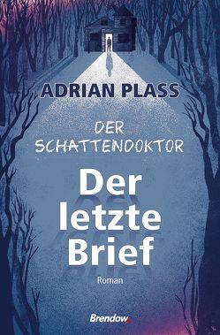 Der Schattendoktor von Plass,  Adrian, Rendel,  Christian