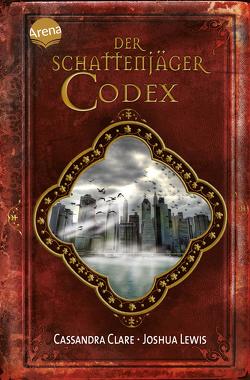 Der Schattenjäger-Codex von Clare,  Cassandra, Fritz,  Franca, Koop,  Heinrich, Lewis,  Joshua