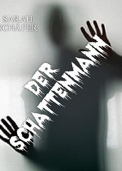 der Schattenmann von Schäfer,  Sarah