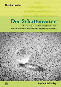 Der Schattenvater von Mertens,  Wolfgang, Müller,  Christine